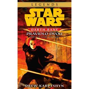 Star Wars - Darth Bane 2. Pravidlo dvou | Drew Karpyshyn