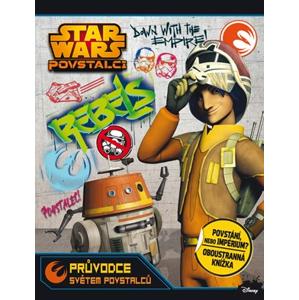 Star Wars - Povstalci - Průvodce světem povstalců | Lucas, Katrina Pallant