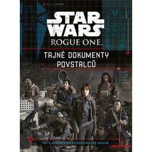 Star Wars Rogue One Tajné dokumenty povstalců | autora nemá, Milan Pohl