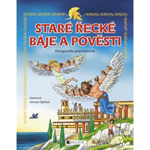 Staré řecké báje a pověsti – pro děti | Jana Eislerová, Antonín Šplíchal