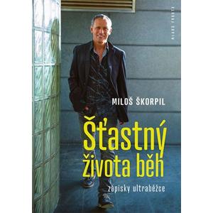Šťastný života běh | Miloš Škorpil