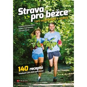 Strava pro běžce - i pro vegetariány a vegany | Violetta Domaradzka, Robert Zakrzewski, Damian Parol
