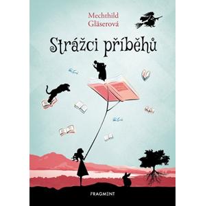 Strážci příběhů | Mechthild Gläserová