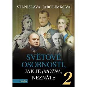 Světové osobnosti, jak je (možná) neznáte 2 | Stanislava Jarolímková