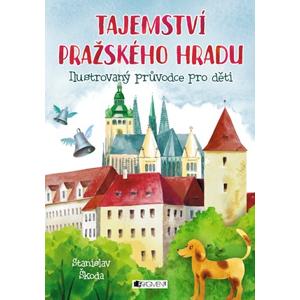 Tajemství Pražského hradu | Stanislav Škoda, Stanislav Škoda, Stanislav Škoda