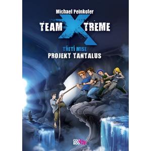 Team X-treme - Projekt Tantalus | Ilona Anna Fuchsová, Michael Peinkofer