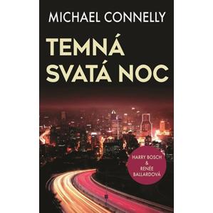 Temná svatá noc | Michael Connelly
