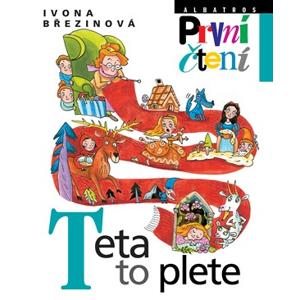 Teta to plete | Pavel Hrach, Eva Sýkorová-Pekárková, Ivona Březinová