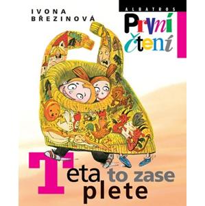 Teta to zase plete | Pavel Hrach, Eva Sýkorová-Pekárková, Ivona Březinová