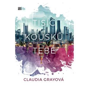 Tisíc kousků tebe - s podpisem | Claudia Grayová