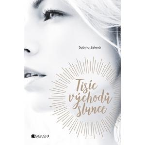 Tisíc východů slunce | Sabina Zelená