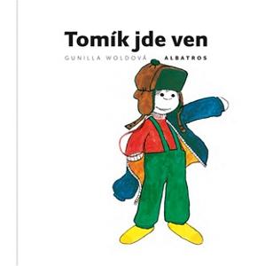 Tomík jde ven | Jarka Vrbová, Gunilla Woldová, Gunilla Woldová