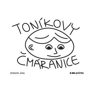 Toníkovy čmáranice | Antonín Jína