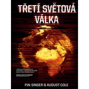 Třetí světová válka | August Cole, P.W. Singer