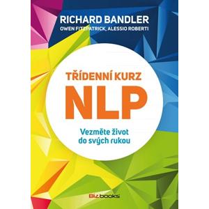 Třídenní kurz NLP | Richard Bandler, Alessio Roberti, Owen Fitzpatrick