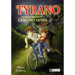 Tyrano, dobrodružství českého upíra | Milena Durková