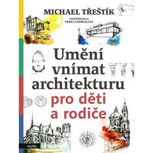 Umění vnímat architekturu pro děti a rodiče | Michael Třeštík, Věrka Vybíralová