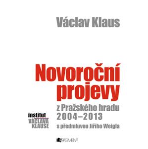 Václav Klaus – Novoroční projevy z Pražského hradu 2004-2013 | Václav Klaus, Jiří Weigl