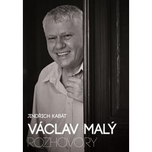 Václav Malý: rozhovory | Václav Malý, Jindřich Kabát