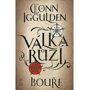Válka růží 1: Bouře | Ivan Ryčovský, Tomáš Cikán, Conn Iggulden