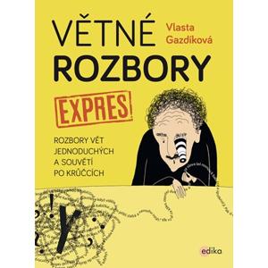Větné rozbory expres | Jaroslava Kučerová, Vlasta Gazdíková