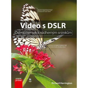 Video s DSLR: Od momentek k nádherným snímkům | Richard Harrington