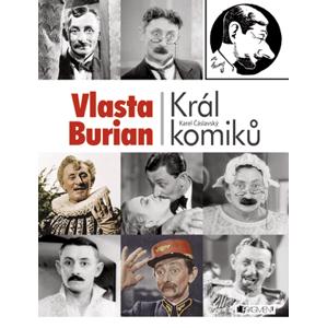 Vlasta Burian – Král komiků | Milan Wolf