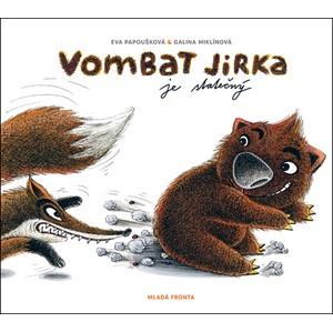 Vombat Jirka je statečný | Galina Miklínová, Eva Papoušková