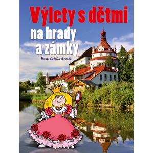 Výlety s dětmi na hrady a zámky | Eva Obůrková