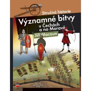 Významné bitvy v Čechách a na Moravě | Jiří Macoun