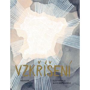 Vzkříšení | Ivana Pecháčková, Alice Brotánková