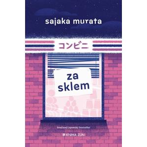 Za sklem | Sajaka Murata, Jan Sýkora