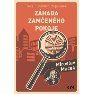 Záhada zamčeného pokoje | Miroslav Macek