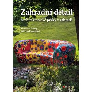 Zahradní detail | Drahoslav Šonský, Kateřina Pospíšilová
