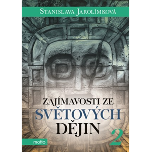 Zajímavosti ze světových dějin 2 | Stanislava Jarolímková, Štěpán Zavadil