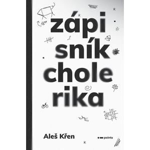 Zápisník cholerika | Aleš Křen, Markéta Kalkušová