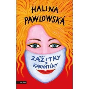 Zážitky z karantény | Halina Pawlowská