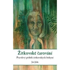 Žítkovské čarování | Jiří Jilík