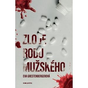 Zlo je rodu mužského | Eva Grestenbergerová