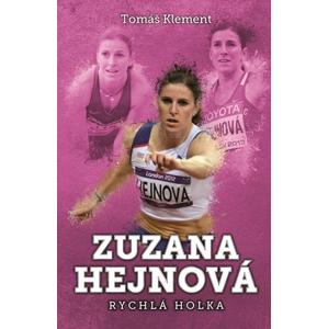 Zuzana Hejnová: rychlá holka | Tomáš Klement