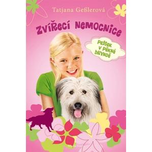 Zvířecí nemocnice 7:Pejsek v pěkné bryndě | Tatjana Gesslerová